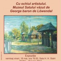 """,,Cu ochii artistului. Muzeul Satului văzut de George baron Löwendal"""".  Expoziţie de pictură, Muzeul Național al Satului ,,Dimitrie Gusti"""""""